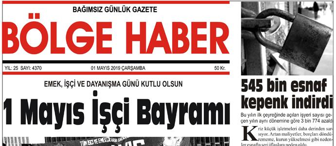 01/05/2019 TARİHLİ BÖLGE HABER GAZETESİ... SABAH BAYİLERDE...