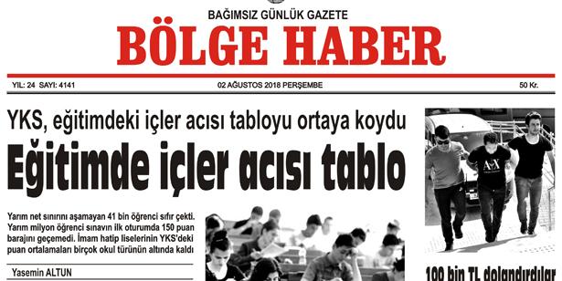 02 AĞUSTOS PERŞEMBE 2018 BÖLGE HABER GAZETESİ... SABAH BAYİLERDE....