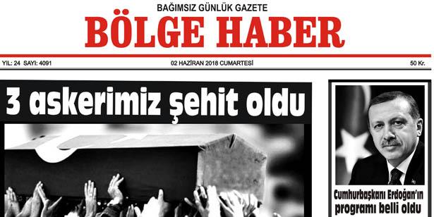 02 HAZİRAN CUMARTESİ  2018 BÖLGE HABER GAZETESİ... SABAH BAYİLERDE...