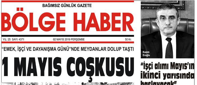 02/05/2019 TARİHLİ BÖLGE HABER GAZETESİ... SABAH BAYİLERDE...