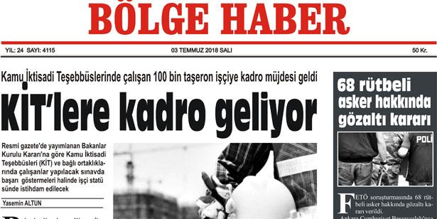 03 TEMMUZ SALI 2018 BÖLGE HABER GAZETESİ... SABAH BAYİLERDE....