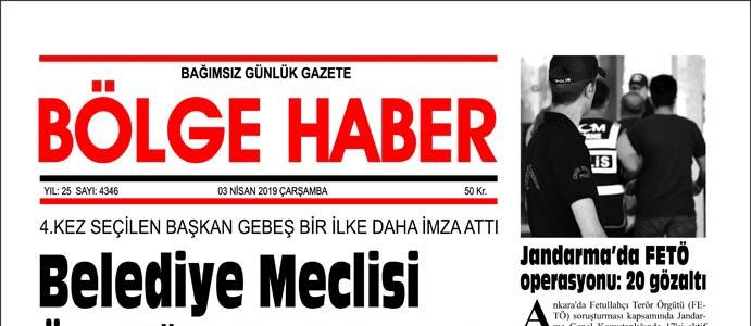03/04/2019 TARİHLİ BÖLGE HABER GAZETESİ... SABAH BAYİLERDE...