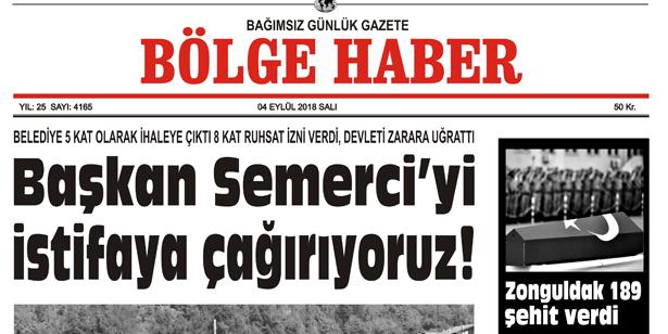 04 EYLÜL SALI 2018 BÖLGE HABER GAZETESİ... SABAH BAYİLERDE....