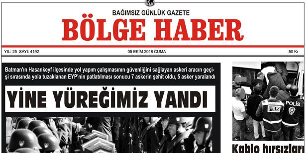05 EKİM CUMA 2018 BÖLGE HABER GAZETESİ... SABAH BAYİLERDE....