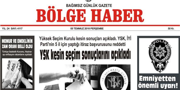 05 TEMMUZ PERŞEMBE 2018 BÖLGE HABER GAZETESİ... SABAH BAYİLERDE....