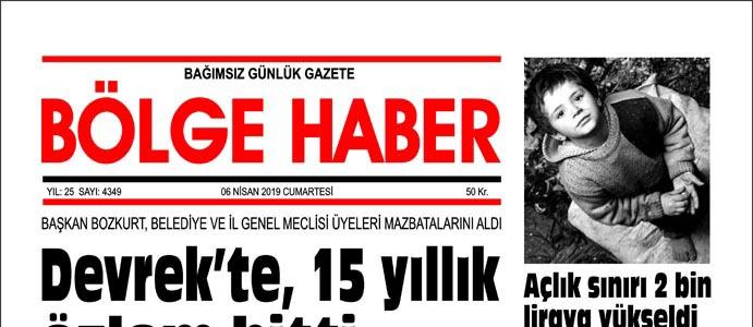 06/04/2019 TARİHLİ BÖLGE HABER GAZETESİ... SABAH BAYİLERDE...