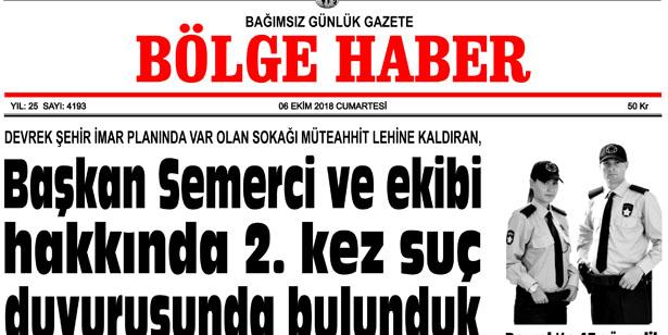 06 EKİM CUMARTESİ 2018 BÖLGE HABER GAZETESİ... SABAH BAYİLERDE....