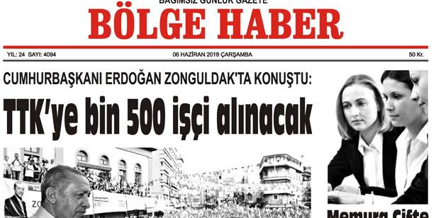 06 HAZİRAN ÇARŞAMBA 2018 BÖLGE HABER GAZETESİ... SABAH BAYİLERDE...