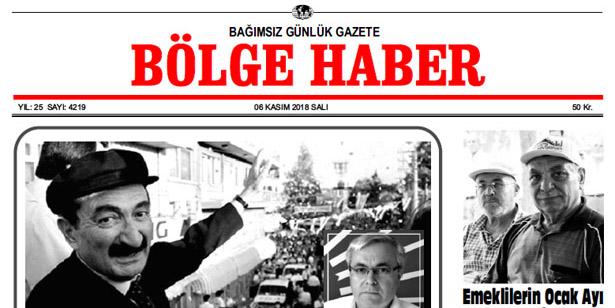 06/11/2018 TARİHLİ BÖLGE HABER GAZETESİ... SABAH BAYİLERDE...