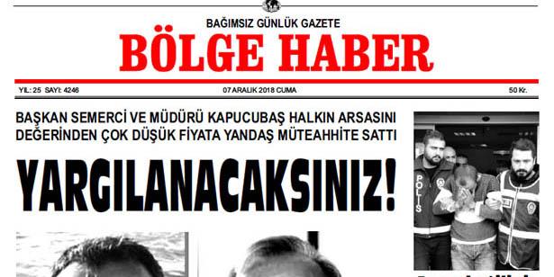 07 ARALIK CUMA 2018 BÖLGE HABER GAZETESİ... SABAH BAYİLERDE...