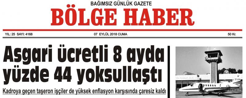 07 EYLÜL CUMA 2018 BÖLGE HABER GAZETESİ... SABAH BAYİLERDE....