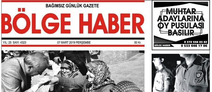 07/03/2019 TARİHLİ BÖLGE HABER GAZETESİ... SABAH BAYİLERDE...