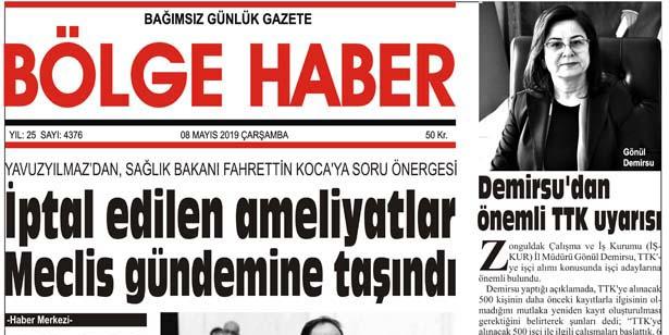 08/05/2019 TARİHLİ BÖLGE HABER GAZETESİ... SABAH BAYİLERDE...