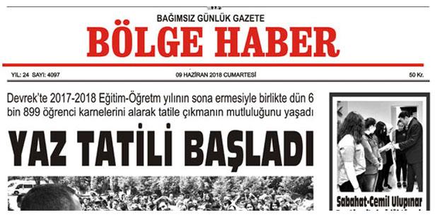 09 HAZİRAN CUMARTESİ 2018 BÖLGE HABER GAZETESİ... SABAH BAYİLERDE...