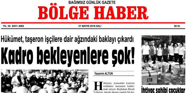 1 MAYIS 2018 SALI BÖLGE HABER GAZETESİ SABAH BAYİLERDE...