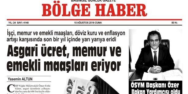 10 AĞUSTOS CUMA 2018 BÖLGE HABER GAZETESİ... SABAH BAYİLERDE....