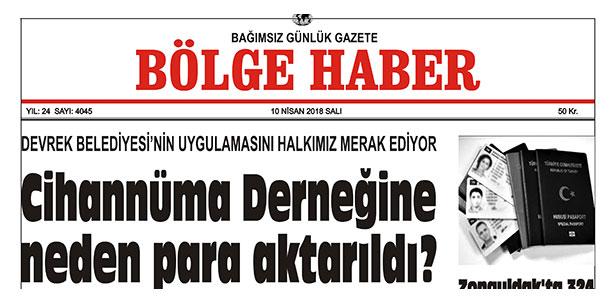 10 NİSAN 2018 BÖLGE HABER GAZETESİ ÖN SAYFA GÖRÜNÜ. SABAH BAYİLERDE...