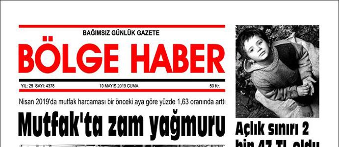 10/05/2019 TARİHLİ BÖLGE HABER GAZETESİ... SABAH BAYİLERDE...