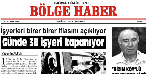 11 AĞUSTOS CUMARTESİ 2018 BÖLGE HABER GAZETESİ... SABAH BAYİLERDE....