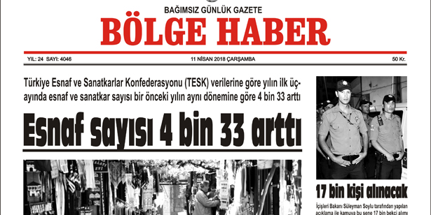 11 NİSAN 2018 ÇARŞAMBA BÖLGE HABER GAZETESİ  SABAH BAYİLERDE...