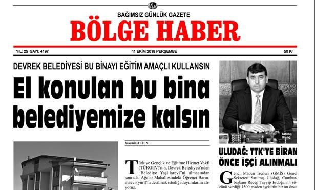 11/09/2018 TARİHLİ BÖLGE HABER GAZETESİ SABAH BAYİLERDE...