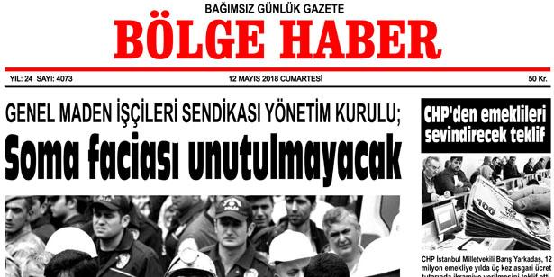 12 MAYIS 2018 CUMARTESİ BÖLGE HABER GAZETESİ SABAH BAYİLERDE...