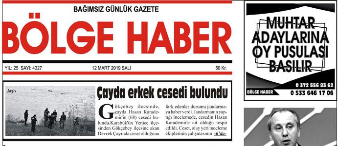 12/03/2019 TARİHLİ BÖLGE HABER GAZETESİ... SABAH BAYİLERDE...
