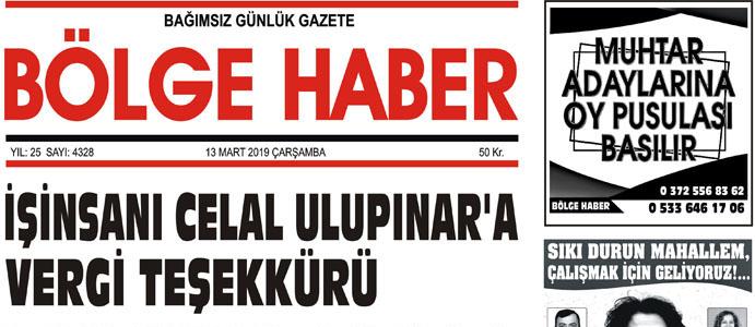 13/03/2019 TARİHLİ BÖLGE HABER GAZETESİ... SABAH BAYİLERDE...