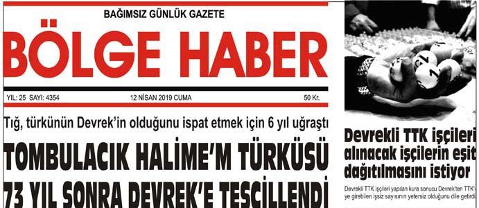 12/04/2019 TARİHLİ BÖLGE HABER GAZETESİ... SABAH BAYİLERDE...