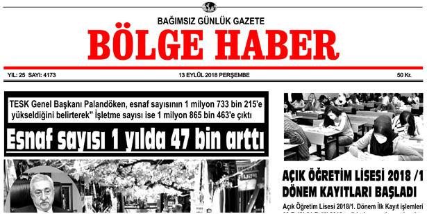 13 EYLÜL PERŞEMBE 2018 BÖLGE HABER GAZETESİ... SABAH BAYİLERDE....
