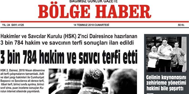 14 TEMMUZ CUMARTESİ  2018 BÖLGE HABER GAZETESİ... SABAH BAYİLERDE....