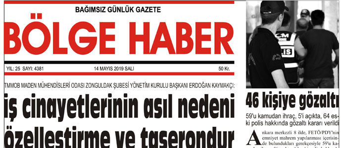 14/05/2019 TARİHLİ BÖLGE HABER GAZETESİ... SABAH BAYİLERDE...