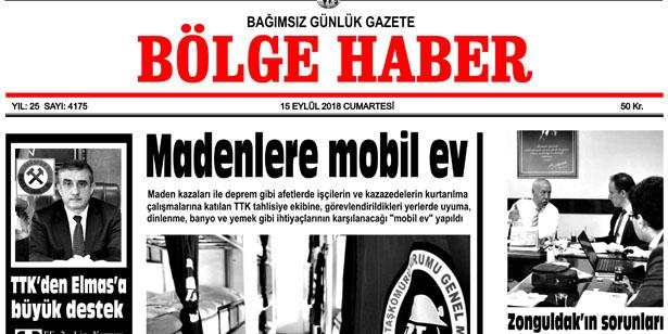 15 EYLÜL CUMARTESİ 2018 BÖLGE HABER GAZETESİ... SABAH BAYİLERDE....