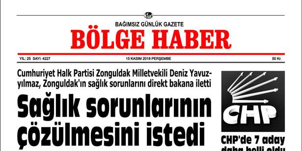 15 KASIM PERŞEMBE 2018 BÖLGE HABER GAZETESİ... SABAH BAYİLERDE....