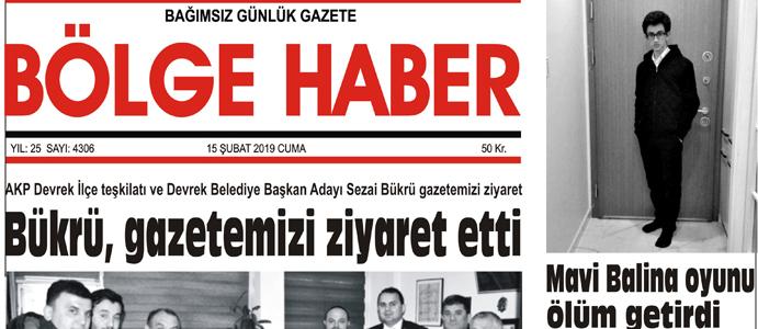 15/02/2019 TARİHLİ BÖLGE HABER GAZETESİ... SABAH BAYİLERDE...