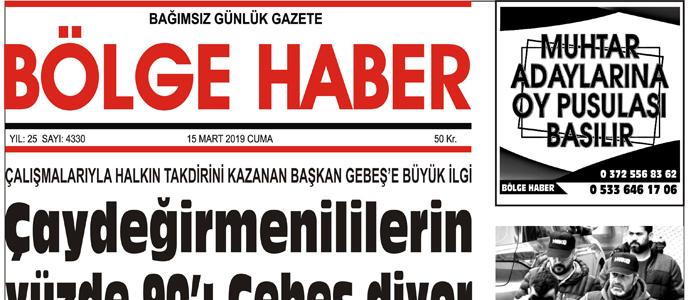 15/03/2019 TARİHLİ BÖLGE HABER GAZETESİ... SABAH BAYİLERDE...