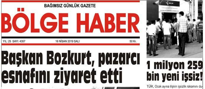 15/04/2019 TARİHLİ BÖLGE HABER GAZETESİ... SABAH BAYİLERDE...