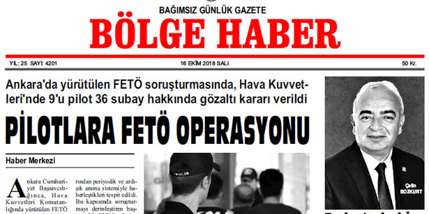 16 EKİM SALI 2018 BÖLGE HABER GAZETESİ... SABAH BAYİLERDE....