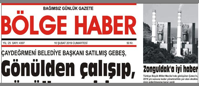 16/02/2019 TARİHLİ BÖLGE HABER GAZETESİ... SABAH BAYİLERDE...