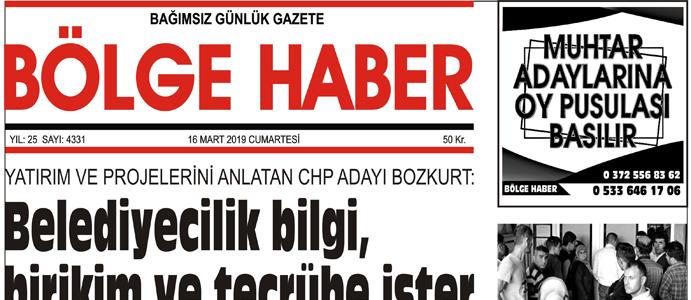 16/03/2019 TARİHLİ BÖLGE HABER GAZETESİ... SABAH BAYİLERDE...