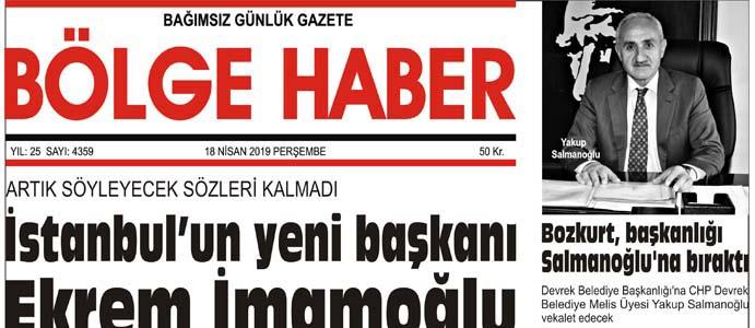 18/04/2019 TARİHLİ BÖLGE HABER GAZETESİ... SABAH BAYİLERDE...