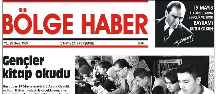 16/05/2019 TARİHLİ BÖLGE HABER GAZETESİ... SABAH BAYİLERDE...