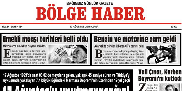 17 AĞUSTOS CUMA 2018 BÖLGE HABER GAZETESİ... SABAH BAYİLERDE....