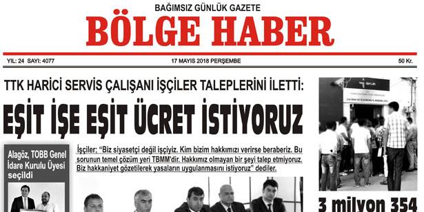 17 MAYIS 2018 PERŞEMBE BÖLGE HABER GAZETESİ SABAH BAYİLERDE...