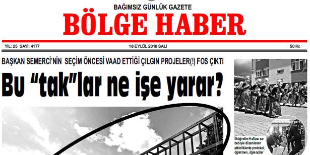 18 EYLÜL SALI 2018 BÖLGE HABER GAZETESİ... SABAH BAYİLERDE....