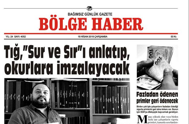 18 NİSAN 2018 BÖLGE HABER GAZETESİ SABAH BAYİLERDE...