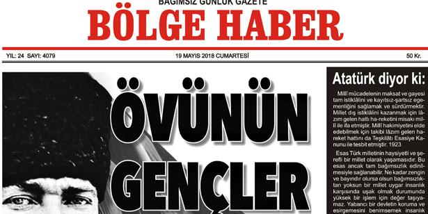 19 MAYIS 2018 CUMARTESİ BÖLGE HABER GAZETESİ SABAH BAYİLERDE...