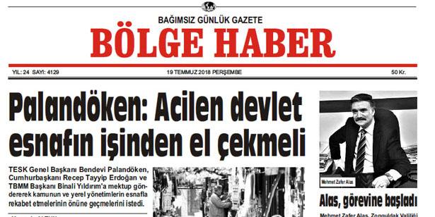 19 TEMMUZ PERŞEMBE 2018 BÖLGE HABER GAZETESİ... SABAH BAYİLERDE....