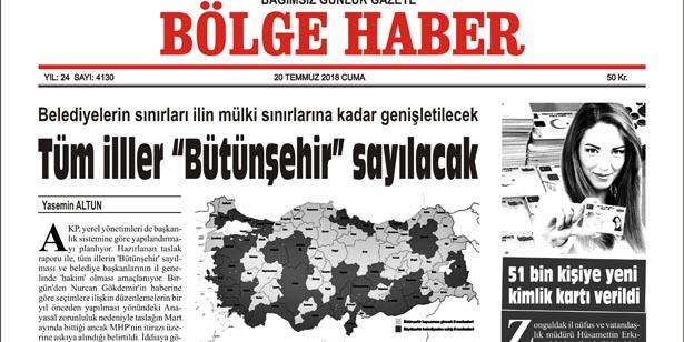20 TEMMUZ CUMA 2018 BÖLGE HABER GAZETESİ... SABAH BAYİLERDE....