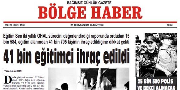 21 TEMMUZ CUMARTESİ 2018 BÖLGE HABER GAZETESİ... SABAH BAYİLERDE....